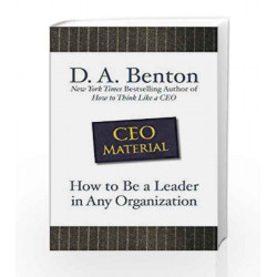 Ceo Material: How to Be a Leader in Any Organization by BENTON Book-9780070147270