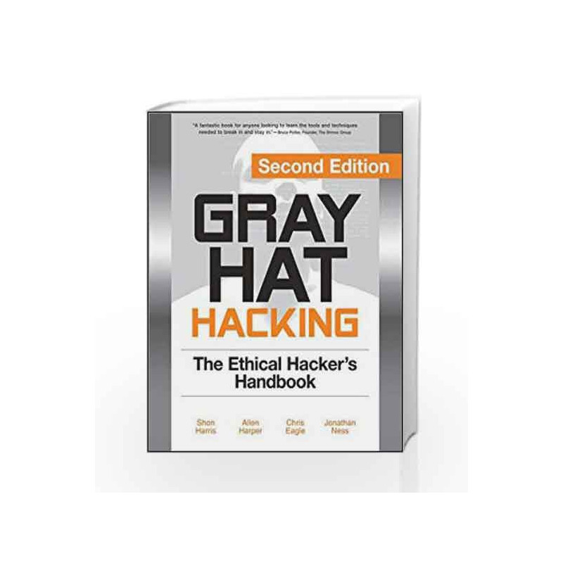 Gray Hat Hacking: The Ethical Hacker's Handbook, 2nd Edition by Shon  Harris-Buy Online Gray Hat Hacking: The Ethical Hacker's Handbook, 2nd  Edition