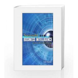 Successful Business Intelligence: Secrets to Making Bi a Killer App by Cindi Howson Book-9780070223660