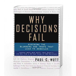 Why Decisions Fail: Avoiding the Blunders and Traps That Lead to Debacles by NUTT Book-9780070584822
