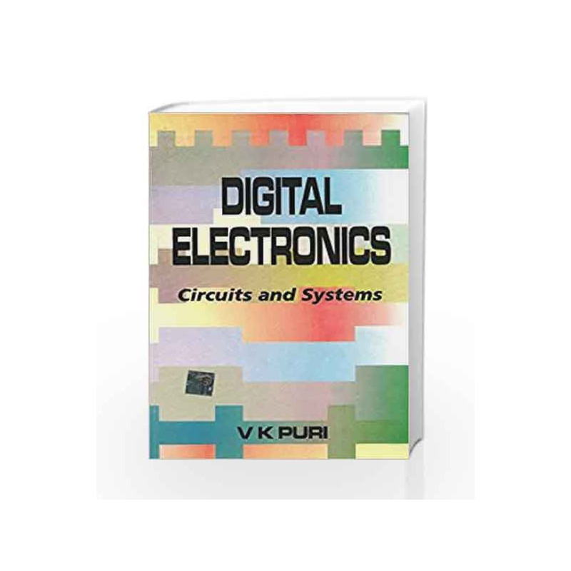 DIGITAL ELECTRONICS : CIRCUITS AND SYSTEMS by V Puri-Buy Online DIGITAL  ELECTRONICS : CIRCUITS AND SYSTEMS Book at Best Price in