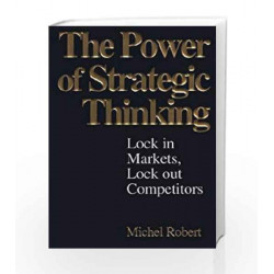 The Power of Strategic Thinking: Lock In Markets, Lock Out Competitors by ROBERT Book-9780070598287