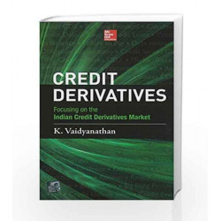 Credit Derivatives: Focusing on the Indian Credit Derivatives Market by K. Vaidyanathan Book-9781259028410