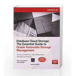 Database Cloud Storage: The Essential Guide to Oracle Automatic Storage Management by Nitin Vengurlekar Book-9789351342779
