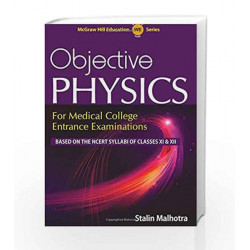 Objective Physics for Medical College Entrance Examinations by Stalin Malhotra Book-9789383286935