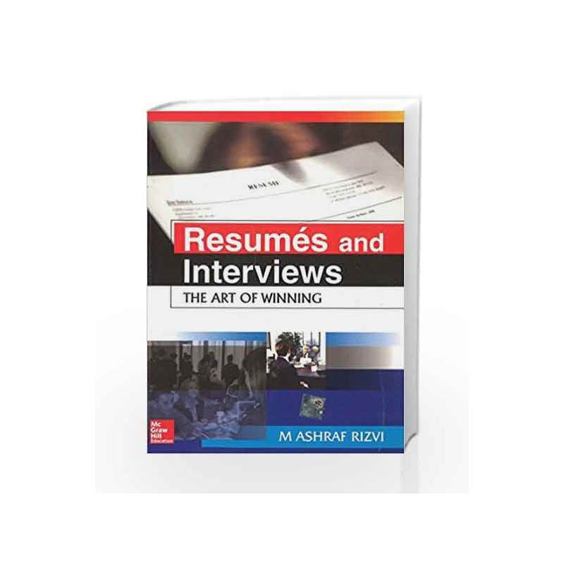 Resumes and Interviews - The Art of Winning... by Ashraf Rizvi Book-9780070655942