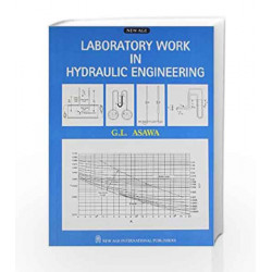 Laboratory Work in Hydraulic Engineering by G.L. Asawa Book-9788122418101