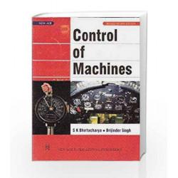 Control of Machines by S.K. Bhattacharya Book-9788122418187