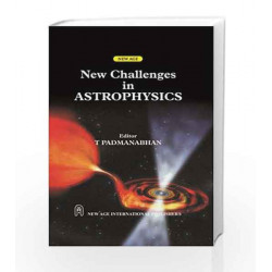 New Challenges in Astrophysics by T. Padmanabhan Book-9788122411201