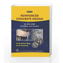 Reinforced Concrete Design: IS:456-2000 Principles and Practice by Raju N. Krishna Book-9788122414608