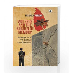 Violence and The Burden of Memory by Sasanka Perera Book-9788125060512