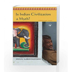 Is Indian Civilization a Myth? by . Book-9788178244617