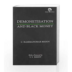Demonetisation and Black Money by C. Rammanohar Reddy Book-9789386392619