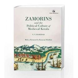 Zamorins & Political Culture of Medieval Kerala by Haridas V.V. Book-9788125061281
