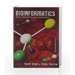 Bioinformatics: Basics, Algorithms and Applications by Ruchi Singh^Richa Sharma Book-9788173717130