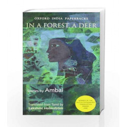 In a Forest, a Deer: Stories by Ambai: Stories By Ambai Translated From Tamil By Lakshmi Holmstrom by AMBAI Book-9780198080015