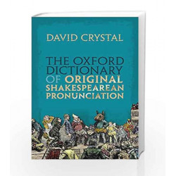 The Oxford Dictionary of Original Shakespearean Pronunciation by David Crystal Book-9780199668427