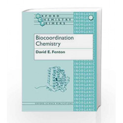 Biocoordination Chemistry (Oxford Chemistry Primers) by FENTON Book-9780198557739