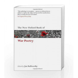 The New Oxford Book of War Poetry (Oxford Books of Prose & Verse) by Jon Stallworthy Book-9780198704485