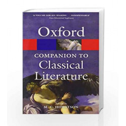 The Oxford Companion to Classical Literature (Oxford Quick Reference) by M.C. Howatson Book-9780199548552