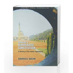 Working in a Democratic Constitution: A History of the Indian Experience by Austin Granville Book-9780195656107