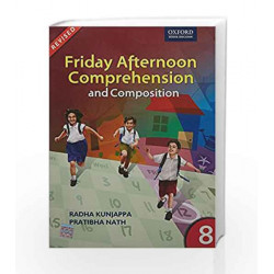 Friday Afternoon Comprehension and Composition 8: Middle by Radha Kunjappa Book-9780198063230