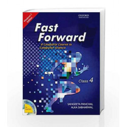 Fast Forward Coursebook 4: Windows 7 and MS Office 2007 (With MS Office 2010 Updates) by Sangeeta Panchal Book-9780198091721