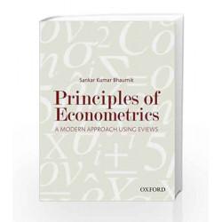 Principles of Econometrics: A Modern Approach Using EViews by Sankar Kumar Bhaumik Book-9780198098539