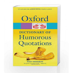 Oxford Dictionary of Humorous Quotations (Oxford Quick Reference) by Ned Sherrin Book-9780199570034