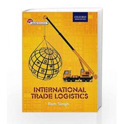 International Trade Logistics by Ram Singh Book-9780199455454