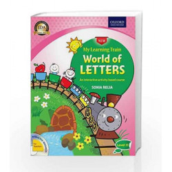 My Learning Train World of Letters Level 2: An Interactive Activity-Based Course by Sonia Relia Book-9780199453498