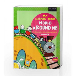 My Learning Train: World Around Me LKG by Sonia Relia Book-9780198085614