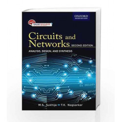 Circuits and Networks: Analysis, Design, and Synthesis by M.S. Sukhija Book-9780199460922