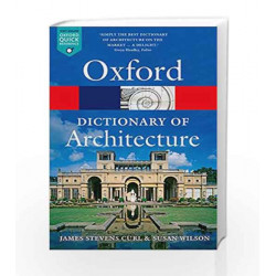 The Oxford Dictionary of Architecture (Oxford Quick Reference) by James Stevens Curl Book-9780199674992