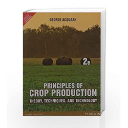 Principles of Crop Production: Theory, Techniques, and Technology by Acquaah Book-9789332555181