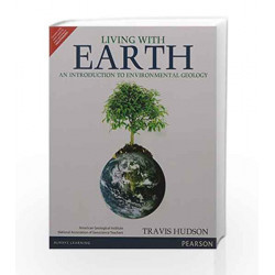 Living with Earth: An Introduction to Environmental Geology by American Geological Institute Book-9789332551756