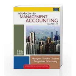 Introduction to Management Accounting, 14/e (Old Edition) by Charles T. Horngren Book-9788131725719