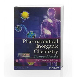 Pharmaceutical Inorganic chemistry: Theory and practice, 1e by N V Chenchu Lakshmi Book-9788131769409