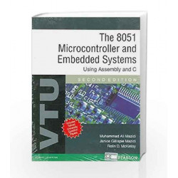 The 8051 Microcontroller and Embedded Systems: Using Assembly and C - VTU by MAZIDI Book-9788131758991