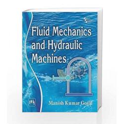 Fluid Mechanics and Hydraulic Machines by Goyal M.K Book-9788120351172