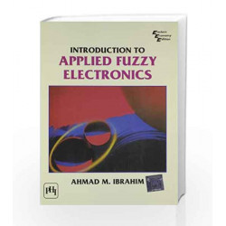 Introduction to Applied Fuzzy Electronics by Ibrahim Book-9788120314870