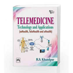 Telemedicine: Technology and Applications (mHealth, TeleHealth and eHealth) by R.S. Khandpur Book-9788120353039