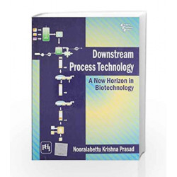 Downstream Process Technology: A New Horizon in Biotechnology by Prasad Book-9788120340404