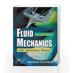 Fluid Mechanics with Laboratory Manual by Bireswar Majumdar Book-9788120351806