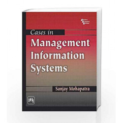 Cases in Management Information Systems by Mohapatra Book-9788120336148