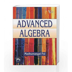Advanced Algebra by Pal M Book-9788120347373