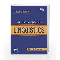A COURSE IN LINGUISTICS by TARNI PRASAD Book-9788120345621