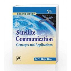 Satellite Communication: Concepts and Applications by Rao R Book-9788120347250