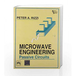 Microwave Engineering: Passive Circuits by Rizzi Book-9788120314610