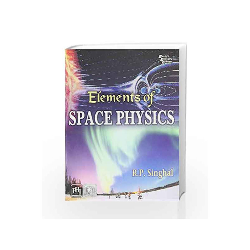 Elements of Space Physics by Singhal R.P Book-9788120337107